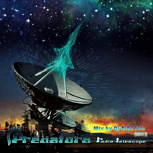 Predators - Radio Telescope (Dj ElEcTrIc Mix) [2012]