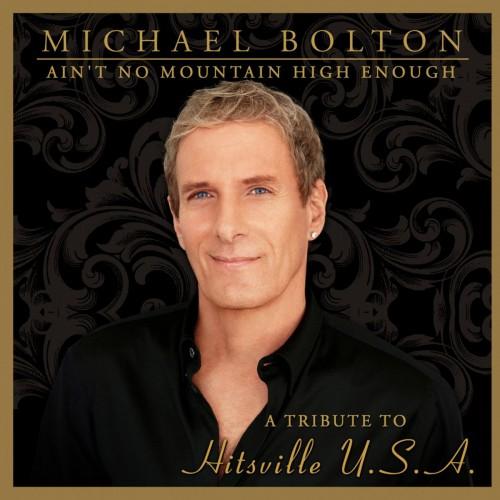 Michael Bolton - Ain't No Mountain High Enough (2013)