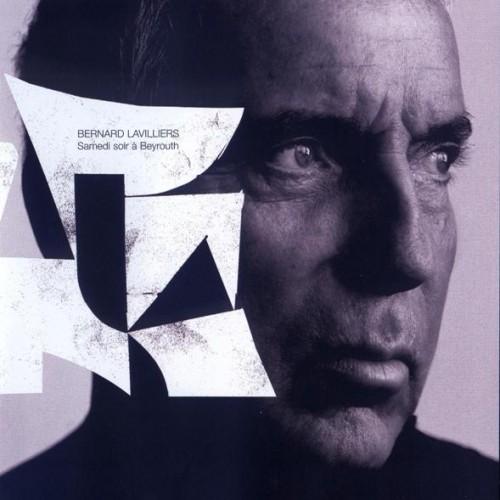Bernard Lavilliers - Samedi soir a Beyrouth (2008)