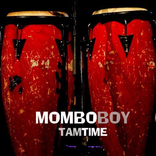 Mombo Boy - Tam Time (Ethnic Percussion, Reggaeton, Bossanova Flava) (2013)-2013