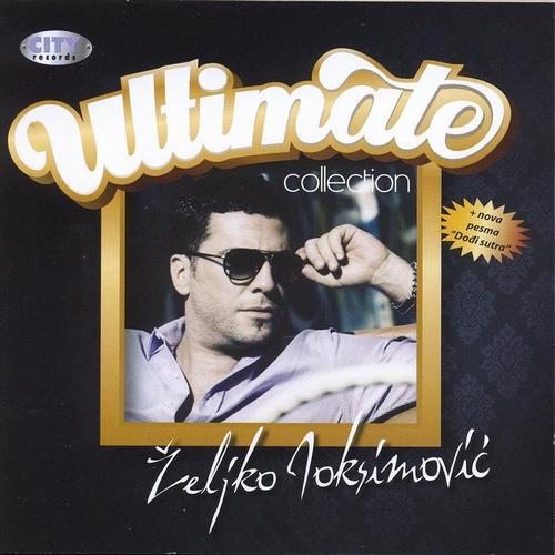 Zeljko Joksimovic - Ultimate Collection (2010)