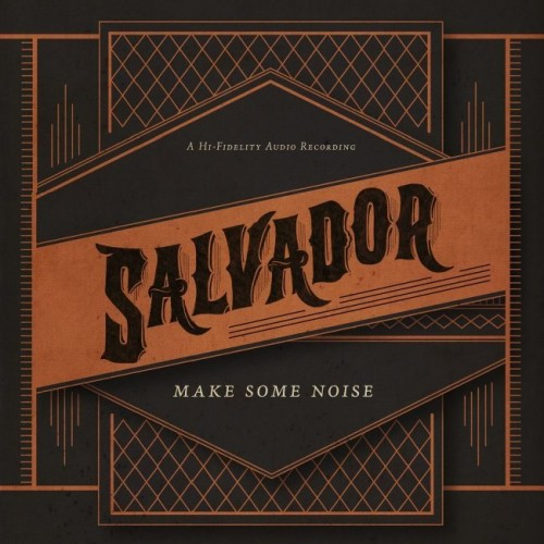 Salvador - Make Some Noise. Deluxe Edition (2013)