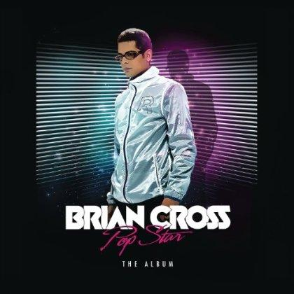 Brian Cross - Pop Star The Album (2013)