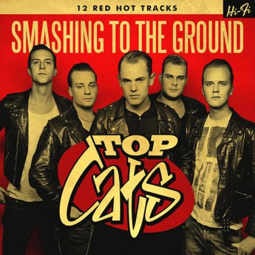 Top Cats - Smashing to the ground  (2013)