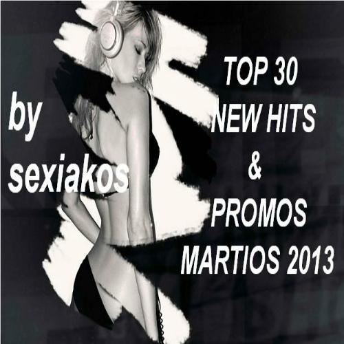 TOP 30 NEW HITS & PROMOS MAΡTIOΣ 2013 BY SEXIAKOS