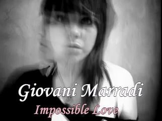 GIOVANNI MARRADI- Impossible love