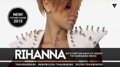 Rihanna - Bitch Better Have My Money (Tim Gorgeous Remix) [Clubmasters Records]