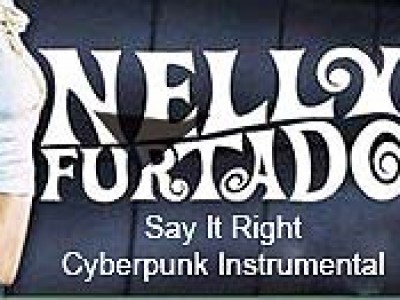 Cyberpunk - Nelly Furtado - Say It Right [Cyberpunk Instrumental]
