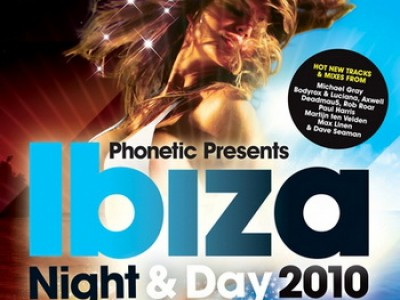Phonetic Presents Ibiza 2010 Night & Day
