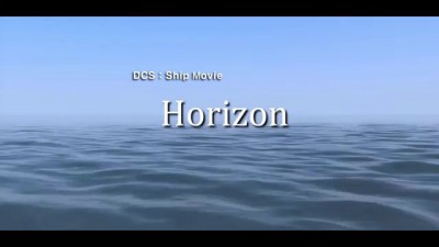 "DCS : Ship Movie ""Horizon"" HD 1080"