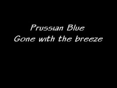 Prussian Blue - Gone With The Breeze