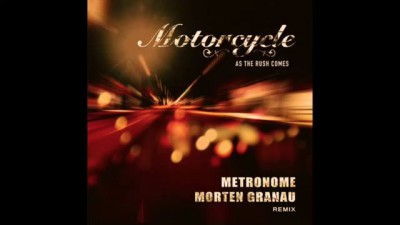 Motorcycle As The Rush Comes Metronome & Morten Granau Bootleg Remix