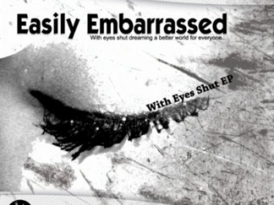 Easily Embarrassed - With Eyes Shut EP