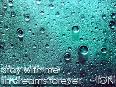 Ion - Stay With Me In Dreams Forever