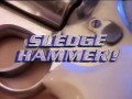 Sledge Hammer! - OFFICIAL CLIP - OPENING SEQUENCE