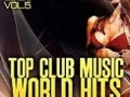VA - Top club music world hits vol.5-6 (2012)