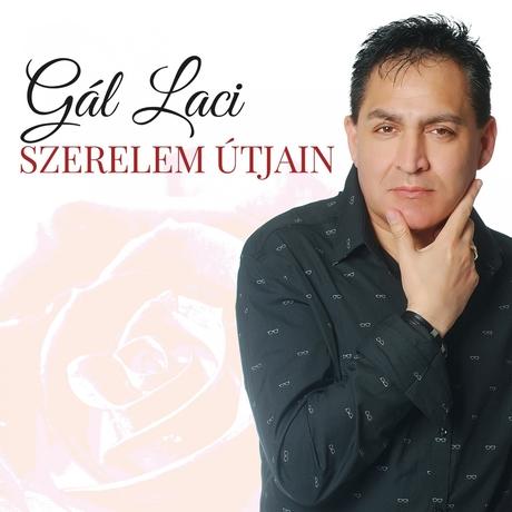 Gál Laci - Szerelem útjain (2016)