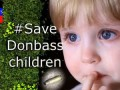 Спасите детей Донбаса!!! SAVE THE CHILDREN Donbass FROM UKRAINIAN ARMY !